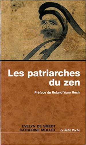 Google books à télécharger en format epub Les patriarches du zen : Une anthologie FB2 by Evelyn de Smedt,Catherine Mollet
