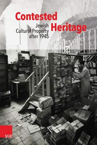 Contested Heritage: Jewish Cultural Property after 1945 por Yfaat Weiss,Elisabeth Gallas,Anna Holzer-Kawalko,Caroline Jessen