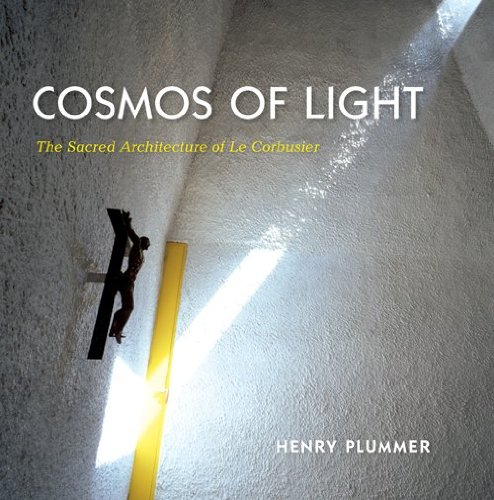 Read Online Cosmos of Light: The Sacred Architecture of Le Corbusier pdf