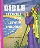 Bible Stories for Jewish Children: From Creation to Joshua