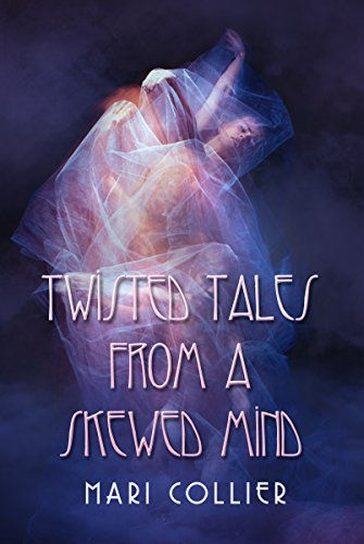 Best Twisted Tales from a Skewed Mind (Star Lady Tales Book 4)