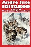 img - for IDITAROD a novel of The Greatest Race on Earth book / textbook / text book