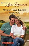 Where Love Grows, Cynthia Reese, 0373781962