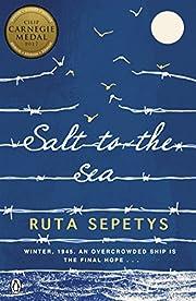 Salt to the Sea door Ruta Sepetys