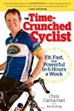 The Time-Crunched Cyclist, Chris Carmichael and Jim Rutberg, 1934030473