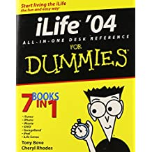 iLife '04 All-in-One Desk Reference For Dummies (For Dummies Series)