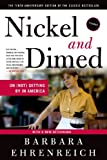 Nickel and Dimed: On (Not) Getting By in America by Barbara Ehrenreich (2011-08-02)
