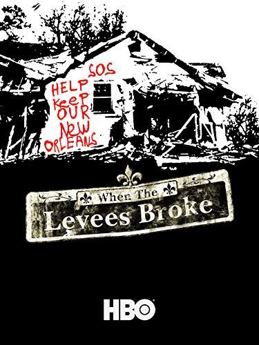 When the Levees Broke: A Requiem in Four Acts (Acts 1 & 2) (Katrina Hurricane)
