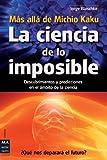 La Ciencia de lo Imposible: Mas Alla de Michio Kaku, Jorge Blaschke, 8415256272