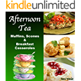 Afternoon Tea: Muffins, Scones And Breakfast Casseroles