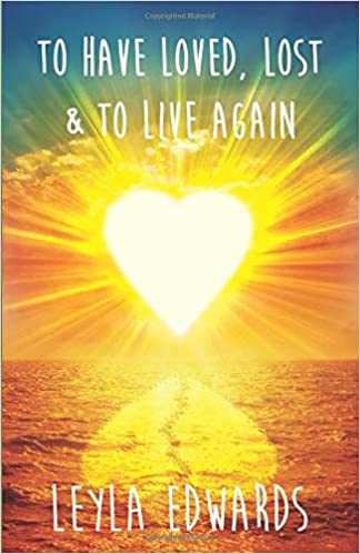 To Have Loved, Lost & To Live Again: 40+ Tales Of A 40+ Woman - A simple poetry book of real feelings