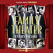 Family Theater: Every Home Radio/TV Program Auteur(s) :  Family Theater Productions Narrateur(s) : Fred Allen, Shirley Temple, Gene Kelly, Kirk Douglas, Ethel Barrymore, Gary Cooper, Donna Reed