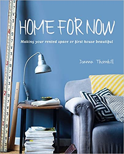 Book Home for Now: Making your rented space or first house beautiful
