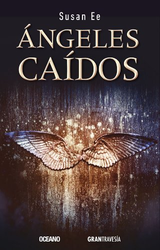 Ángeles caídos (Versión Hispanoamericana): 1 (El fin de los tiempos) (