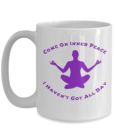 Meditation Coffee Mug - Come On Inner Peace Yoga Mug: Amazon ...