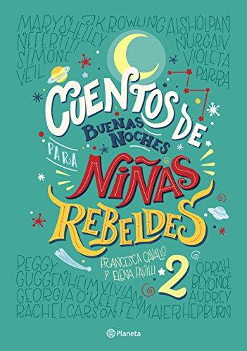 Cuentos de buenas noches para nias rebeldes 2 (Spanish Edition)