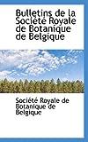 Bulletins de la Socittt Royale de Botanique de Belgique, Socit Royale De Botanique De Belgique, 0559895720