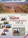 New Digital Photography Manual, Philip Andrews, 1844421333