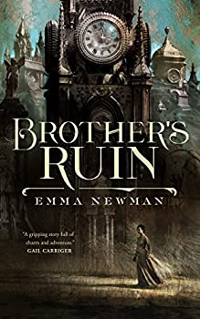 Brother's Ruin (Industrial Magic) Kindle Edition by Emma Newman (Author)