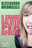 img - for Il grande Galateo per bifolchi. Manuale di buone maniere per i plebei del buon gusto (Italian Edition) book / textbook / text book