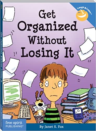 Get Organized Without Losing It (Laugh & Learn) (Laugh &