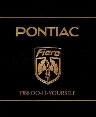 Amazon 1986 pontiac fiero do it yourself owners manual user 1986 pontiac fiero do it yourself owners manual user guide reference book solutioingenieria Image collections