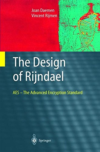 The Design of RijndaeL: AES - The Advanced Encryption Standard (Information Security and Cryptography) by Springer