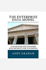 The Enterprise Data Model: A framework for enterprise data architecture, 2nd edition Kindle Edition