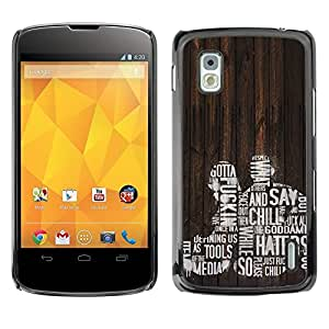 PC/Aluminum Funda Carcasa protectora para LG Google Nexus 4 E960 Chill Haters Fuck Woman Man Quote Love / JUSTGO PHONE PROTECTOR
