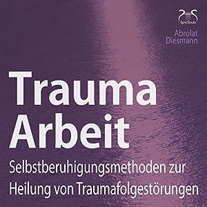 Trauma Arbeit Hörbuch