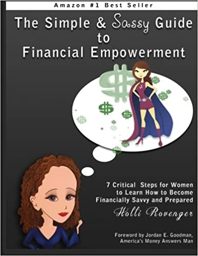 Book The Simple and Sassy Guide to Financial Empowerment: 7 Critical Steps for Women to Learn How to Become Financially Savvy and Prepared