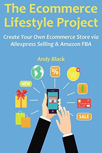 the-e-commerce-lifestyle-project-create-your-own-ecommerce-store-via-aliexpress-selling-amazon-fba