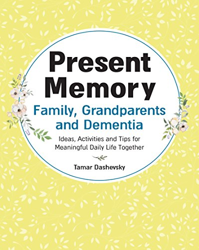Present Memory - Family, Grandparents and Dementia: Ideas, Activities and Tips for Meaningful Daily Life Together cover