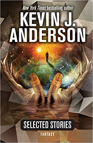 Amazon Fr Selected Stories Fantasy Kevin J Anderson