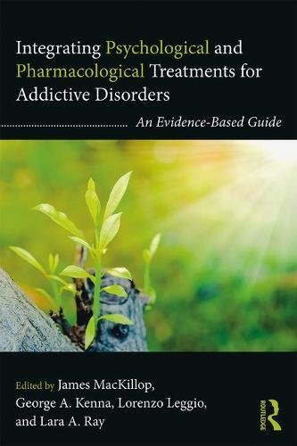 Integrating Psychological and Pharmacological Treatments for Addictive Disorders: An Evidence-Based Guide (Clinical Topics in Psychology and Psychiatry)