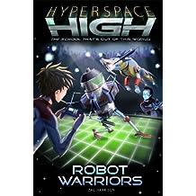 Robot Warriors (Hyperspace High)