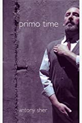 Primo Time by Antony Sher (2005-03-15) Paperback