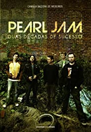 Pearl Jam: duas decadas de sucesso