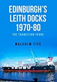 img - for Edinburgh's Leith Docks 1970-80: The Transition Years book / textbook / text book