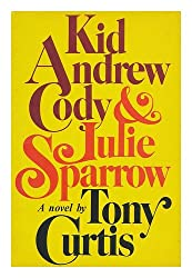 Kid Andrew Cody & Julie Sparrow : a novel / by Tony Curtis