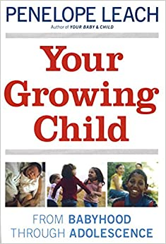Your Growing Child from Babyhood through Adolescence