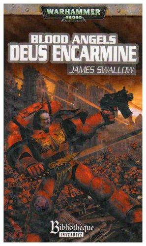 Blood Angels, Tome 1 : Deus Encarmine Poche – 13 mars 2007 James Swallow Laurent Lacrouts Bibliothèque interdite 2915989419