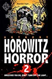 Horowitz Horror: No. 2: Eight Sinister Stories You'll Wish You'd Never Read (v. 1)