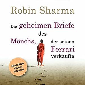 Die geheimen Briefe des Mönchs der seinen Ferrari verkaufte Hörbuch