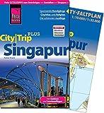 Reise Know-How CityTrip PLUS Singapur: Reiseführer mit Faltplan