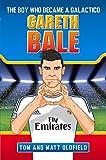 Gareth Bale: The Boy Who Became a Galáctico