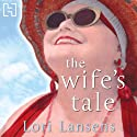 The Wife's Tale Audiobook by Lori Lansens Narrated by Laurel Lefkow