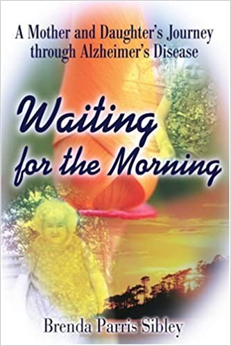 Waiting for the morning a mother and daughters journey through waiting for the morning a mother and daughters journey through alzheimers disease fandeluxe Ebook collections