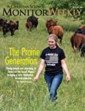 The Christian Science Monitor Weekly Magazine: more info