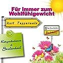 Für immer zum Wohlfühlgewicht (Körperbalance und Seelenheil) Hörbuch von Kurt Tepperwein Gesprochen von: Kurt Tepperwein